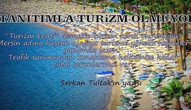 TANITIMLA TURİZM OLMUYOR