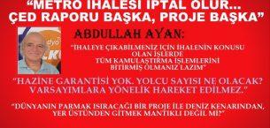 """METRO İHALESİ İPTAL OLUR… ÇED RAPORU BAŞKA, PROJE BAŞKA"""