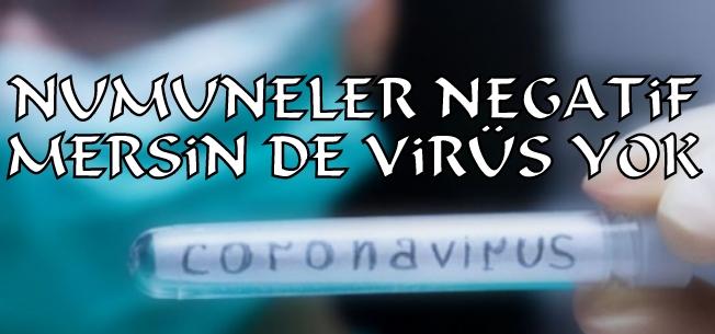 Mersin de Coronavirüs yok