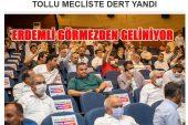 BAŞKAN TOLLU, Mecliste Görüşülen Konulardan Belediyenin Haberi YOK!!!