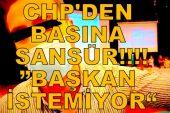 CHP'den gazetecilere sansür!